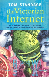 Tom Standage: The Victorian Internet